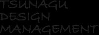 TSUNAGU DESIGN MANAGEMENT